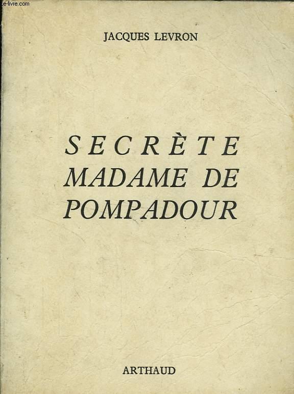 SECRETE MADAME DE POMPADOUR
