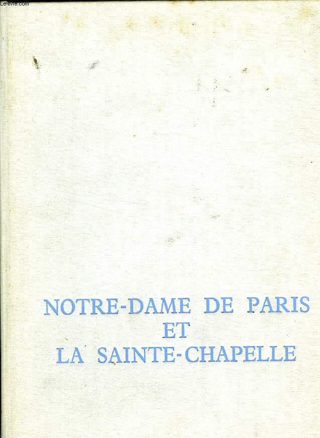 NOTRE DAME DE PARIS ET LA SAINTE CHAPELLE