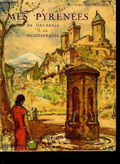 MES PYRENEES - DE GAVARNIE A LA MEDITERRANEE