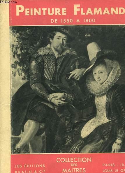 PEINTURE FLAMANDE DE 1550 A 1800