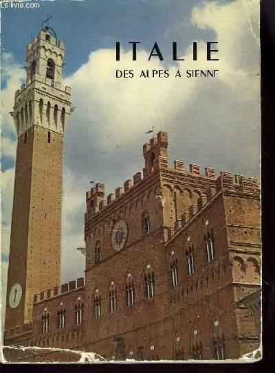 ITALIE DES ALPES A LA SIENNE