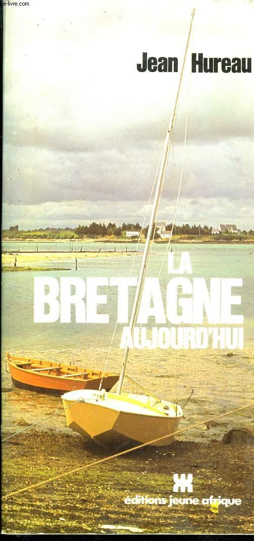 LA BRETAGNE AUJOURD'HUI