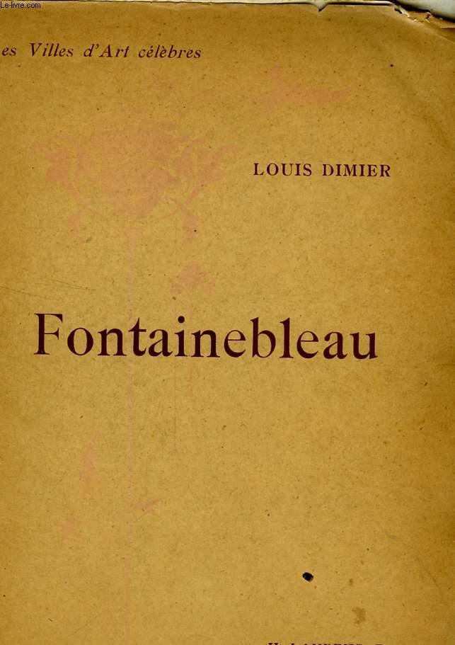 FONTAINEBLEAU - LES VILLES D'ARTS CELEBRES