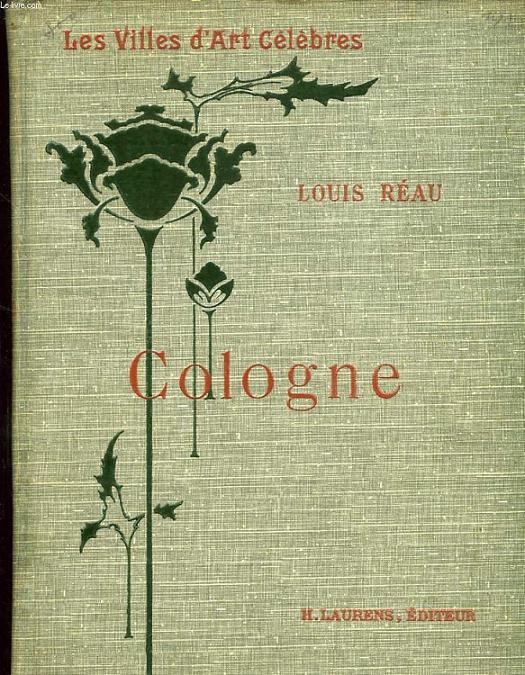LES VILLES D'ART CELEBRES - COLOGNE