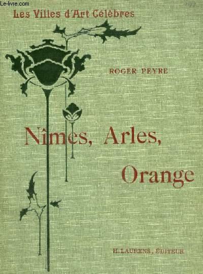 LES VILLES D'ART CELEBRES - NÎMES, ARLES, ORANGE