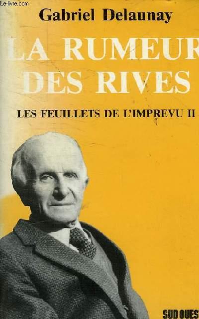 LA RUMEUR DES RIVES - LES FEUILLETS DE L'IMPREVU II