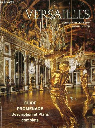 VERSAILLES - GUIDE PROMENADE - DESCRIPTION ET PLANS COMPLETS