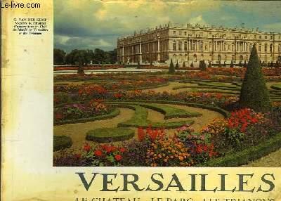 VERSAILLES - LE CHATEAU - LE PARC - LES TRIANONS