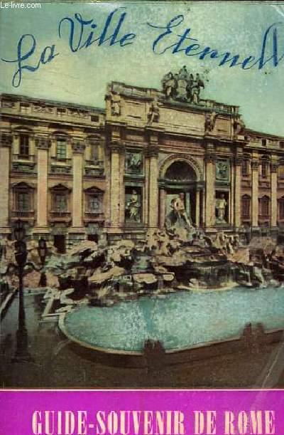 LA VILLE ETERNELLE - GUIDE SOUVENIR DE ROME