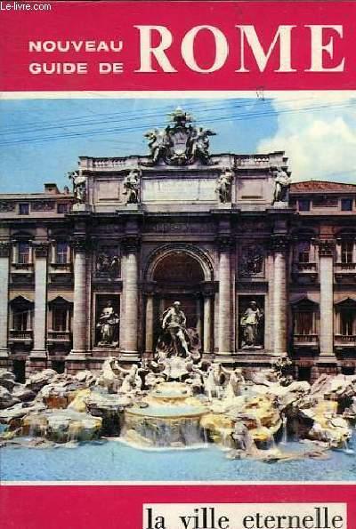 NOUVEAU GUIDE DE ROME - LA VILLE ETERNELLE