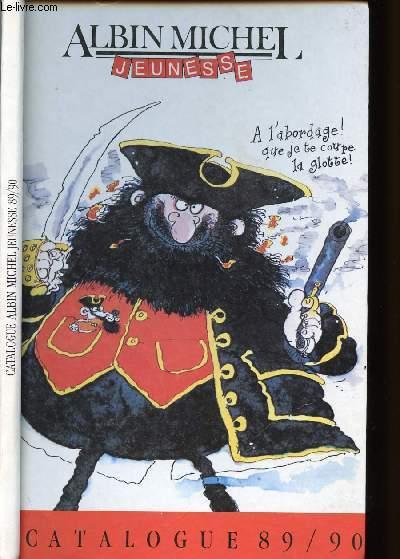 CATALOGUE 89/90 - ALBIN MICHEL JEUNESSE - SOMMAIRE : POUR LES TOUT-PETITS : Les Dépliants, Surprises... - QUAND ON COMMENCE A LIRE : Les Petits Diables, Le Sac à Histoires... - QUAND ON SAIT LIRE : Dis-moi une Histoire, Les Grands Contes...