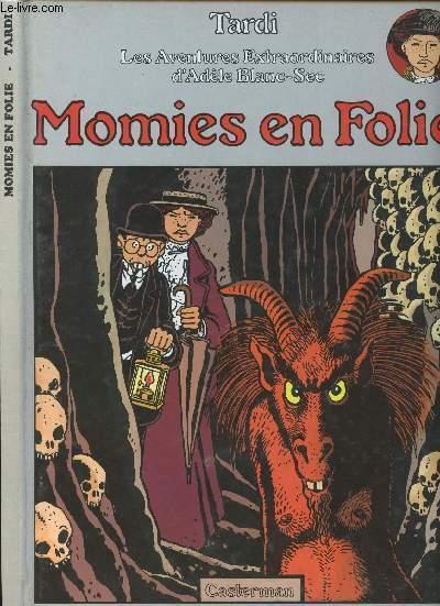 LES AVENTURES EXTRAORDINAIRES D'ADELE BLANC-SEC - TOME 4 : MOMIES EN FOLIE.