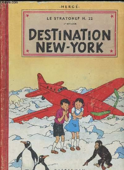 LES AVENTURES DE JO, ZETTE ET JOCKO - LE STRATONEF H22 : 2ème EPISODE - TOME 2 : DESTINATION NEW-YORK.