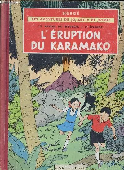 LES AVENTURES DE JO, ZETTE ET JOCKO - LE RAYON DU MYSTERE : 2ème EPISODE - TOME 4 : L'ERUPTION DU KARAMAKO.