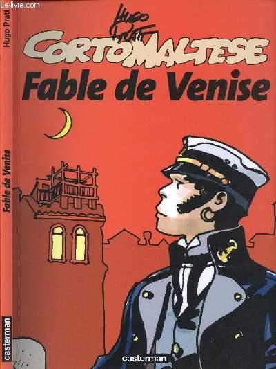 CORTO MALTESE -  TOME 7 : FABLE DE VENISE.
