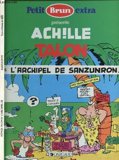 ACHILLE TALON - ACHILLE TALON ET L'ARCHIPEL DE SANZUNRON.