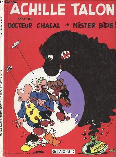 ACHILLE TALON - ACHILLE TALON CONTRE DOCTEUR CHACAL ET MISTER BIDE !