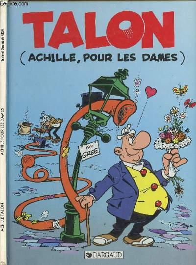 ACHILLE TALON - ACHILLE, POUR LES DAMES !