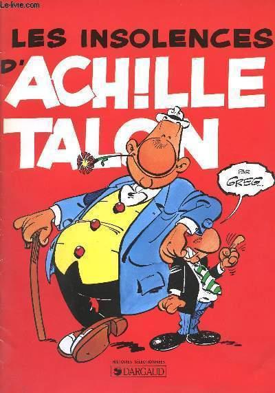 ACHILLE TALON - LES INSOLENCES D'ACHILLE TALON.