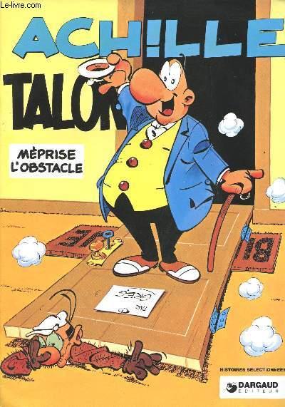 ACHILLE TALON - MEPRISE L'OBSTACLE.