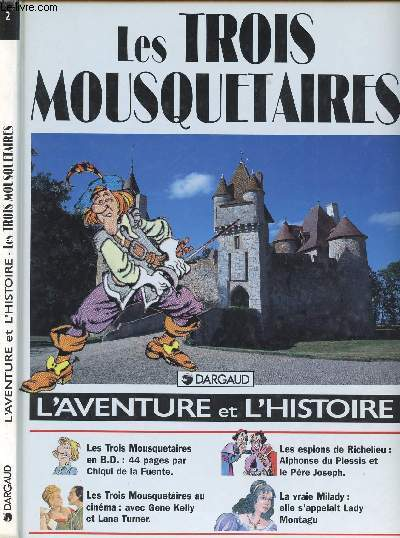 L'AVENTURE ET L'HISTOIRE - TOME 2 : LES TROIS MOUSQUETAIRES.