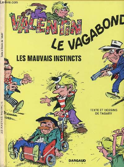 VALENTIN LE VAGABOND - TOME 1 : LES MAUVAIS INSTINCTS.