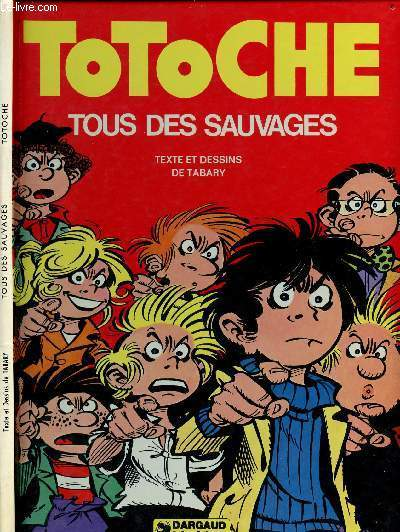TOTOCHE - TOME 5 : TOUS DES SAUVAGES.