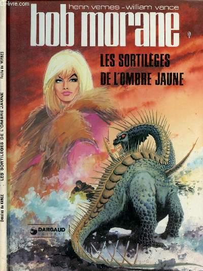 BOB MORANE - TOME 23 : LES SORTILEGES DE L'OMBRE JAUNE.
