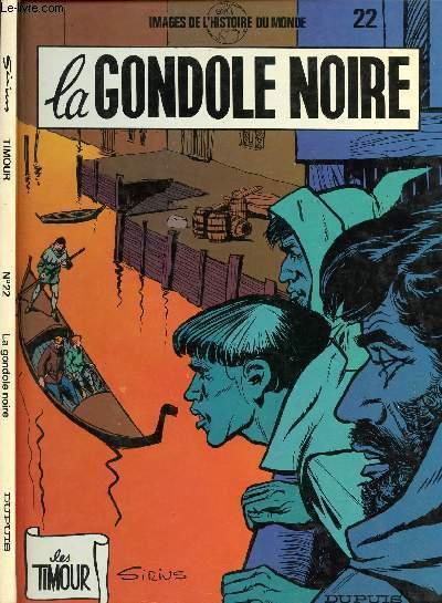 LES TIMOUR - TOME 22 : LA GONDOLE NOIRE.