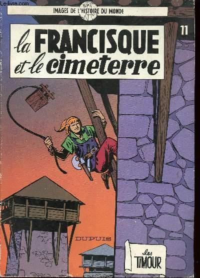 LES TIMOUR - TOME 11 : LA FRANCISQUE ET LE CIMETERRE.