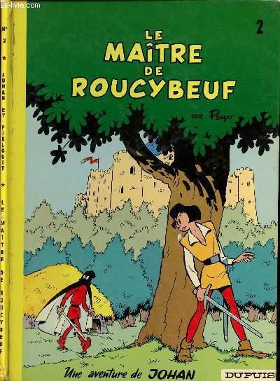UNE AVENTURE DE JOHAN - TOME 2 : LE MAITRE DE ROUCYBEUF.