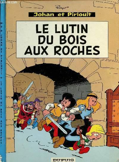 UNE AVENTURE DE JOHAN ET PIRLOUIT - TOME 3 : LE LUTIN DU BOIS AUX ROCHES.