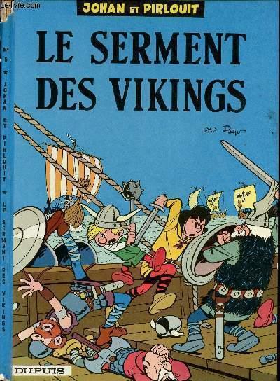 UNE AVENTURE DE JOHAN ET PIRLOUIT - TOME 5 : LE SERMENT DES VIKINGS.