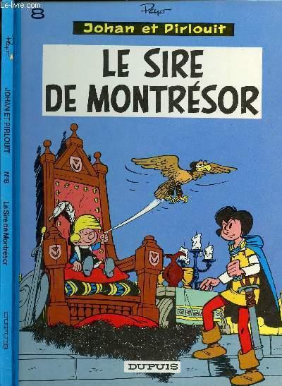 UNE AVENTURE DE JOHAN ET PIRLOUIT - TOME 8 : LE SIRE DE MONTRESOR.