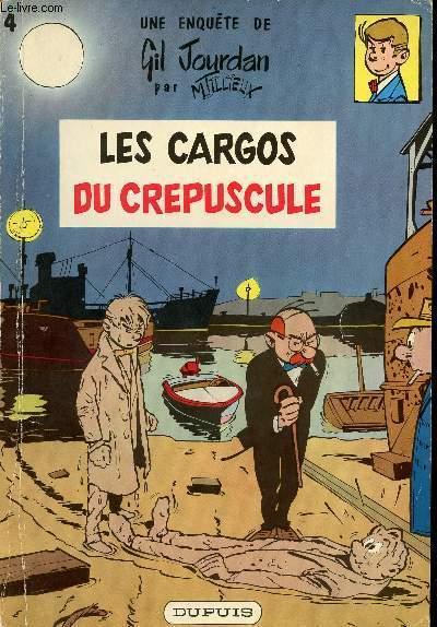UNE ENQUETE DE GIL JOURDAN - TOME 4 : LES CARGOS DU CREPUSCULE.