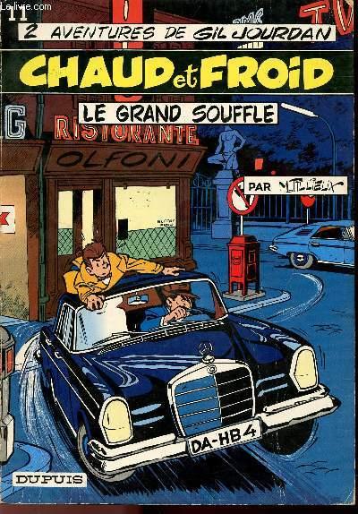 2 AVENTURES DE GIL JOURDAN - TOME 11 : CHAUD ET FROID - LE GRAND SOUFFLE.