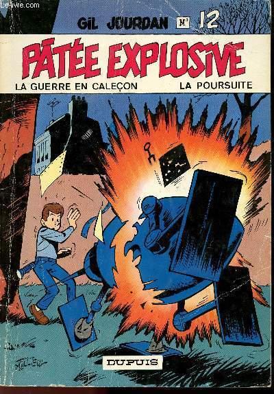 GIL JOURDAN - TOME 12 : PATEE EXPLOSIVE - LA GUERRE EN CALECON - LA POURSUITE.
