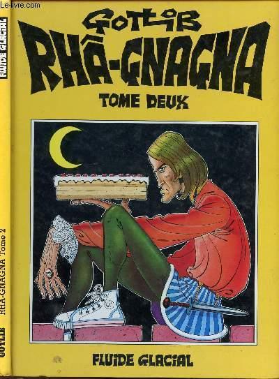 RHA-GNAGNA - TOME DEUX.