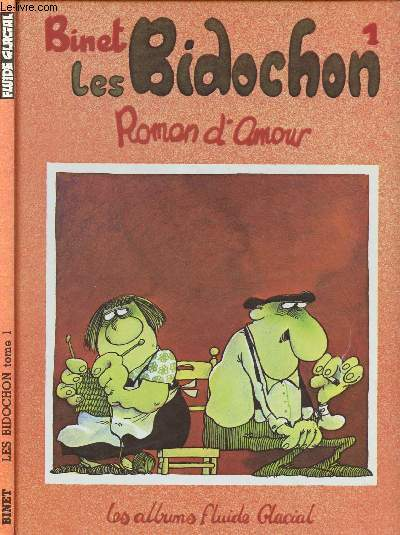 LES BIDOCHONS - TOME 1 : ROMAN D'AMOUR.