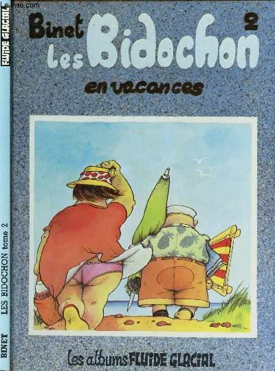 LES BIDOCHONS - TOME 2 : EN VACANCES.