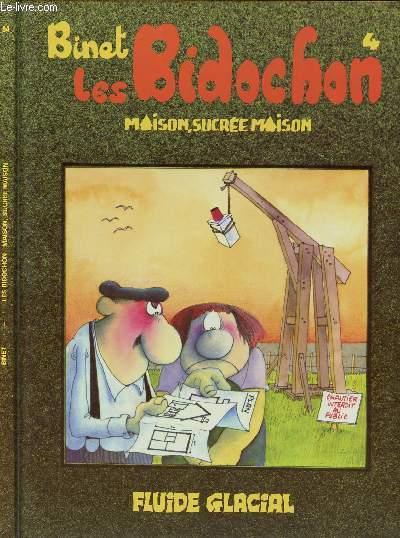 LES BIDOCHONS - TOME 4 : MAISON, SUCREE MAISON.