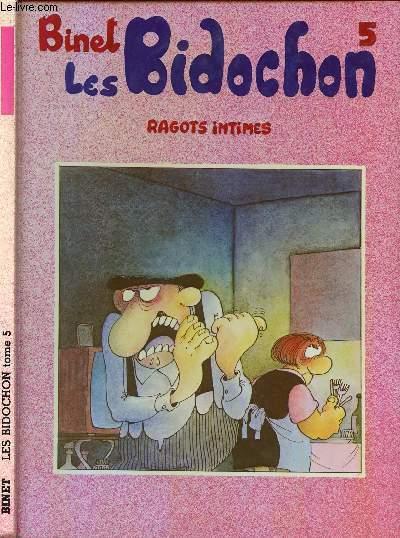 LES BIDOCHONS - TOME 5 : RAGOTS INTIMES.
