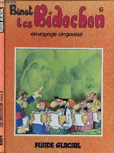 LES BIDOCHONS - TOME 6 : EN VOYAGE ORGANISE.