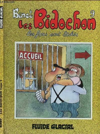 LES BIDOCHONS - TOME 9 : LES FOUS SONT LACHES.