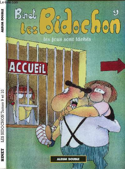 LES BIDOCHONS - TOME 9 ET TOME 10 EN 1 VOLUME - TOME 9 : LES FOUS SONT LACHES - TOME 10 : USAGERS DE LA ROUTE.