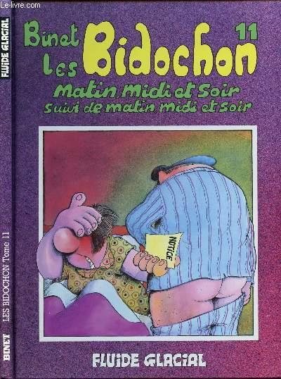 LES BIDOCHONS - TOME 11 : MATIN, MIDI ET SOIR - SUIVI DE MATIN, MIDI ET SOIR.