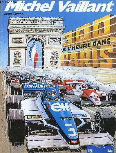 MICHEL VAILLANT - TOME 42 : 300 A L'HEURE DANS PARIS.