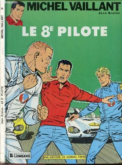 LES EXPLOITS DE MICHEL VAILLANT - TOME 8 : LE 8e PILOTE.