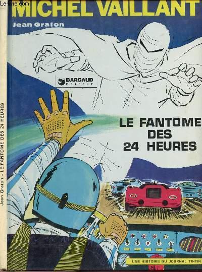 LES EXPLOITS DE MICHEL VAILLANT - TOME 17 : LE FANTOME DES 24 HEURES.