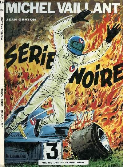 LES EXPLOITS DE MICHEL VAILLANT - TOME 23 : SERIE NOIRE.